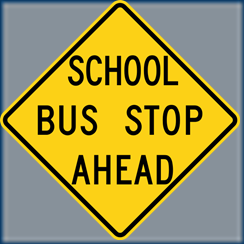 School_Bus_Stop_Ahead