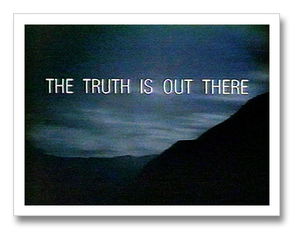 "So, for today's post, I've picked two of my favorite TV quotes: ""THE TRUTH"
