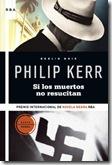 si-los-muertos-no-resucitan_philip-kerr_libro-OAFI357