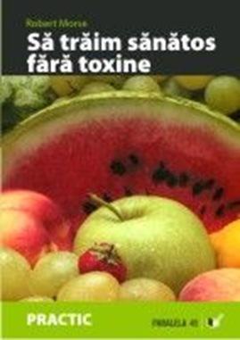 sa_traim_sanatos_fara_toxine_p45