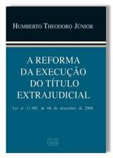 Nova Execução do Título Extrajudicial - Humberto Theodoro JR