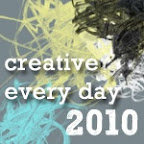 Creative Every Day 2010