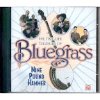 The Time-Life Treasury of Bluegrass - Nine Pound Hammer