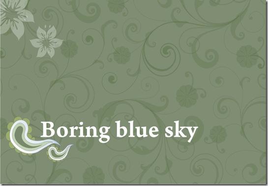 BORING BLUE SKY