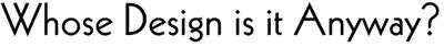 whose design title