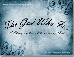 The God Who Is - Grace Christian Fellowship on Largo, Florida