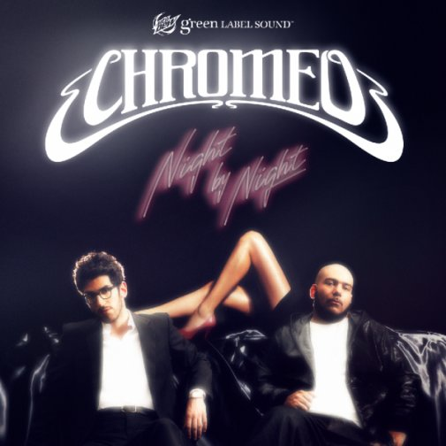 Chromeo - Night by Night