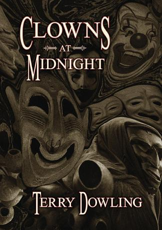 Clowns at Midnight, by Terry Dowling