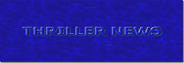 THRILLER NEWS