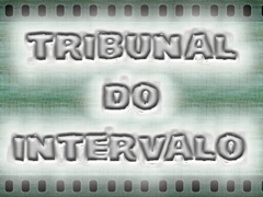 TRIBUNAL DO INTERVALO copia
