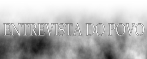 ENTREVISTA DO POVO