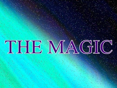 THE MAGIC