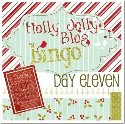 Holly Jolly Blog Bingo - Day Eleven