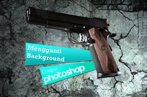 mengganti background dengan photoshop
