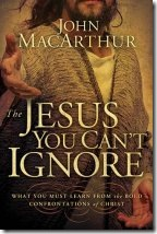 Jesus You Can't Ignore -MacArthur