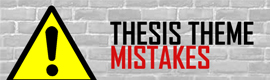 Thumbnail image for Thesis Theme Mistakes That You Should Avoid