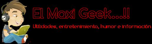 El Maxi Geek...!!