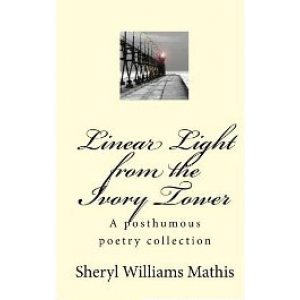 Linear Light From The Ivory Tower A Posthumous Poetry Collection Cover