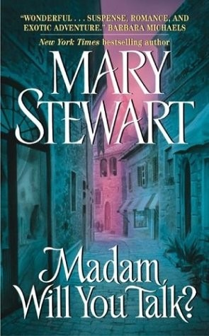 Stewart, Mary - Madam, Will You Talk