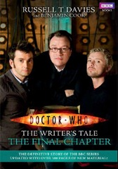 Davies, Russell T. and Cook, Benjamin - Doctor Who The Writer's Tale (The Final Chapter)