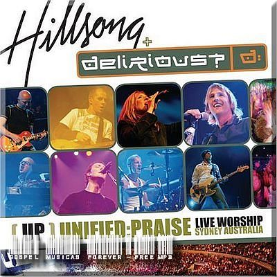 Hillsong and Delirious - Unified Praise - 2005