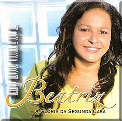 Beatriz Andrade - A Glória Da Segunda Casa - 2008