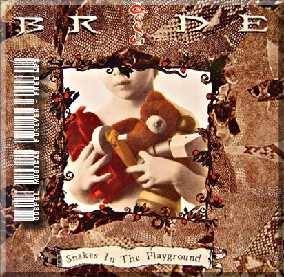 Bride - Snakes In The Playground - 1992