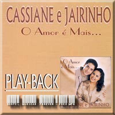 Cassiane e Jairinho - O Amor É Mais - Playback - 2001