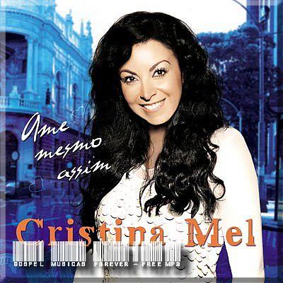 Cristina Mel - Ame Mesmo Assim - 2009
