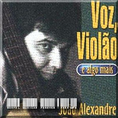 João Alexandre - Voz, Violão e Algo Mais - 2002