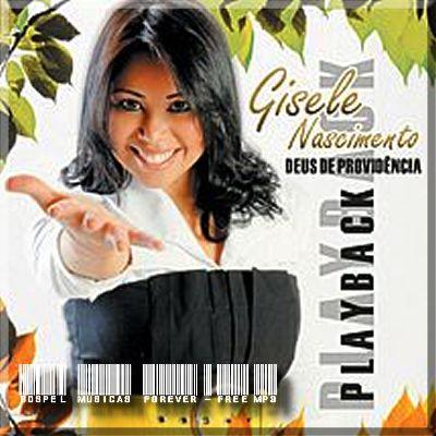 Gisele Nascimento - Deus de Providência - Playback - 2008