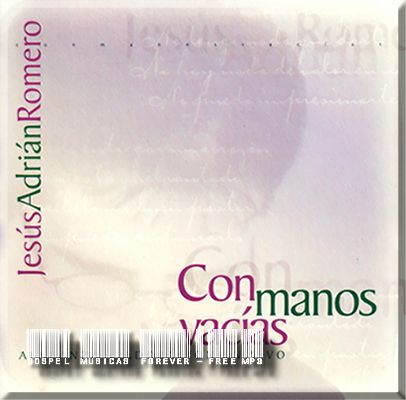 Jesús Adrián Romero - Con Manos Vacias - 2000