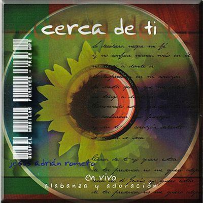 Jesús Adrián Romero - Cerca De Ti - 1998