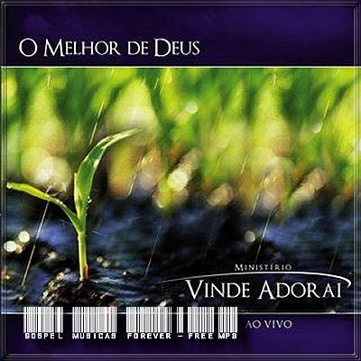 Ministério Vinde Adorai - O Melhor de Deus - 2008