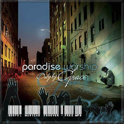 radise Worship - Only By Grace - 2008