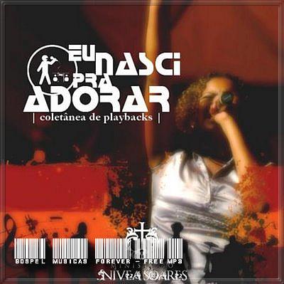 Nívea Soares - Eu Nasci Pra Adorar - Playback - 2009