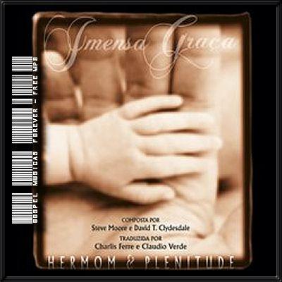 Grupo Hermon e Plenitude - Imensa Graça - 2008