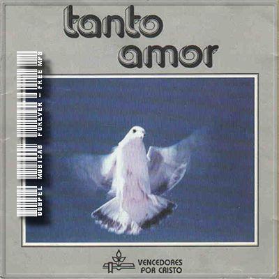 Vencedores Por Cristo - Tanto Amor - 1980