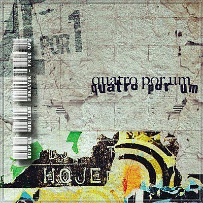 Quatro Por Um - Hoje - 2009