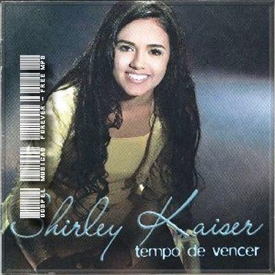 Shirley Kaiser - Tempo de Vencer - 2006