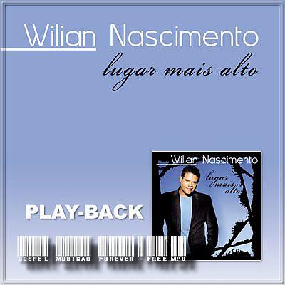 Wilian  Nascimento - Lugar Mais Alto - Playback - 2008