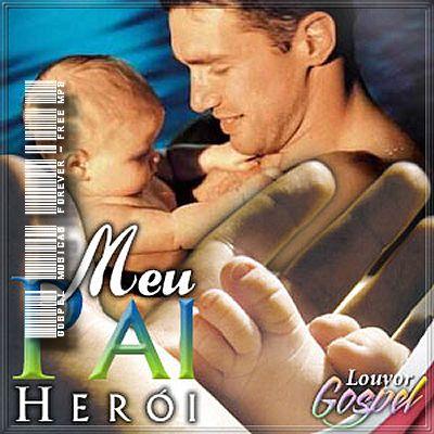 Canções Para o Dia dos Pais - Meu Pai Herói - 2007