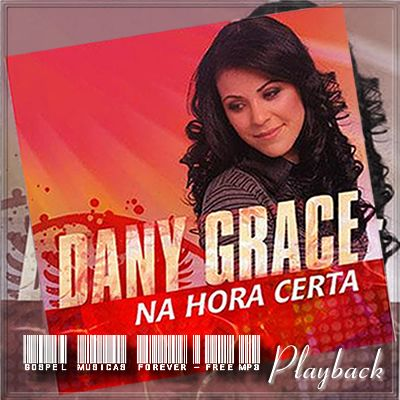 Dany Grace - Na Hora Certa - Playback - 2009