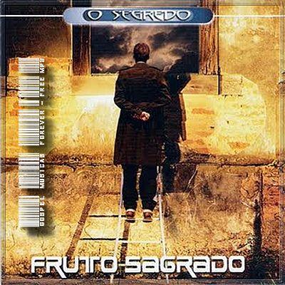 Fruto Sagrado - O Segredo - 2001