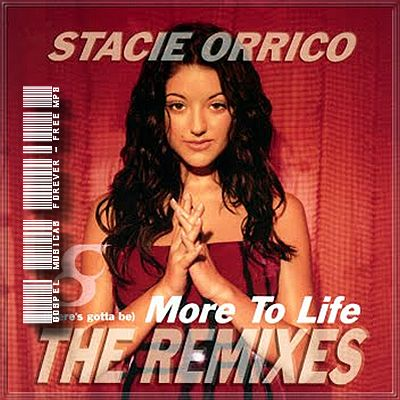 Stacie Orrico -  More to Life (There's Gotta Be) - The Remixes - 2003
