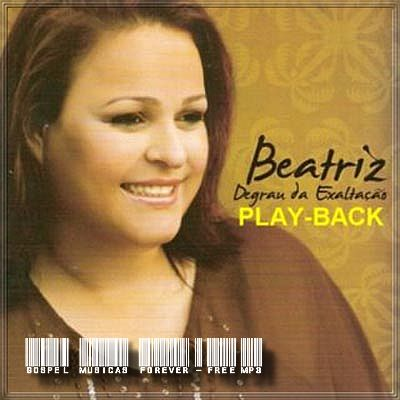 /Beatriz - Degrau da Exaltação - Playback - 2008