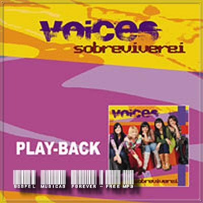 Voices - Sobreviverei - Playback - 2007