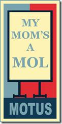 MOTUS POSTER-MOLMOM-10in copy