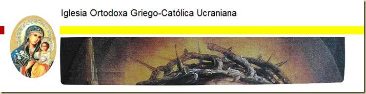 IGLESIA ORTODOXA GRIEGO CATOLICA UCRANIANA