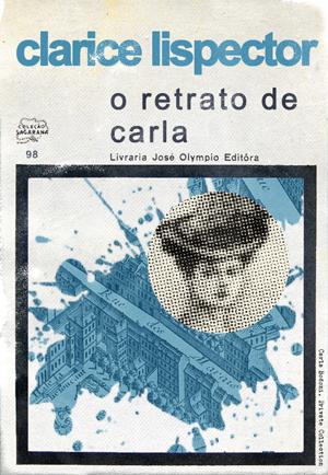 O retrato de Carla. Clarice Lispector. Diseño de Gian Calvi para Livraria José Olympio Editora, 1967. Río de Janeiro
